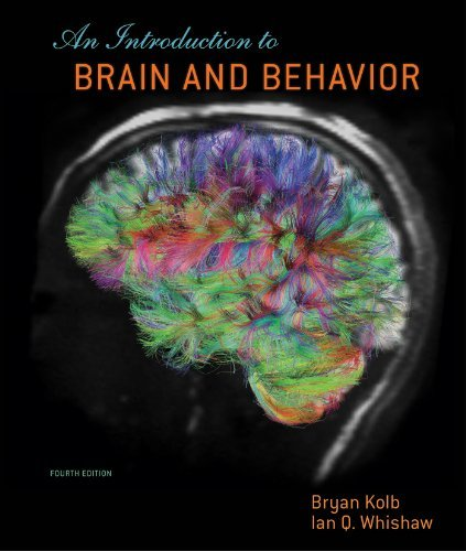 By Bryan Kolb - An Introduction to Brain and Behavior (4th Edition) (10/29/12)