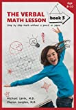The Verbal Math Lesson Book 3, Charan Langton and Michael Levin, 0913063290