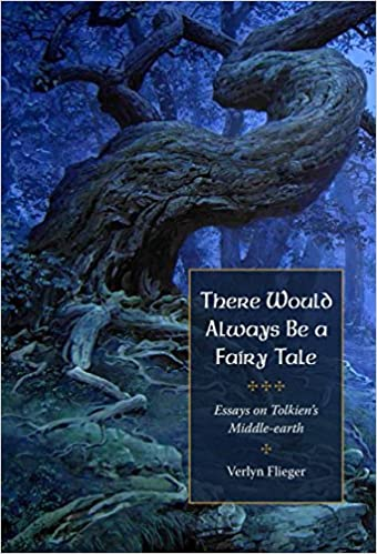 com there would always be a fairy tale more essays on  com there would always be a fairy tale more essays on tolkien 9781606353080 verlyn flieger books
