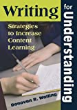 img - for Writing for Understanding: Strategies to Increase Content Learning book / textbook / text book
