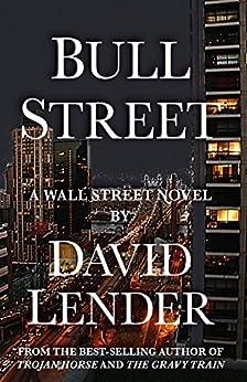 Bull Street (A White Collar Crime Thriller) by [Lender, David]