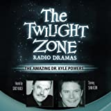 img - for The Amazing Dr. Kyle Powers: The Twilight Zone Radio Dramas book / textbook / text book