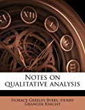 Notes on Qualitative Analysis, Horace Greeley Byers and Henry Granger Knight, 117723971X
