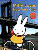 Miffy Loves New York City!, Dick Bruna, 1592261868