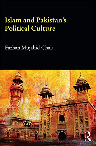 Islam and Pakistan's Political Culture (Durham Modern Middle East and Islamic World Series) Pdf