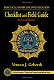 Practical Homicide Investigation Checklist and Field Guide, Second Edition (Practical Aspects of Criminal and Forensic Investigations)