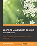 Jasmine JavaScript Testing Second Edition by Paulo Ragonha (24-Apr-2015) Paperback