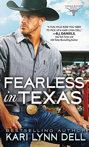 Fearless In Texas Texas Rodeo Book 4 Kindle Edition By Kari Lynn