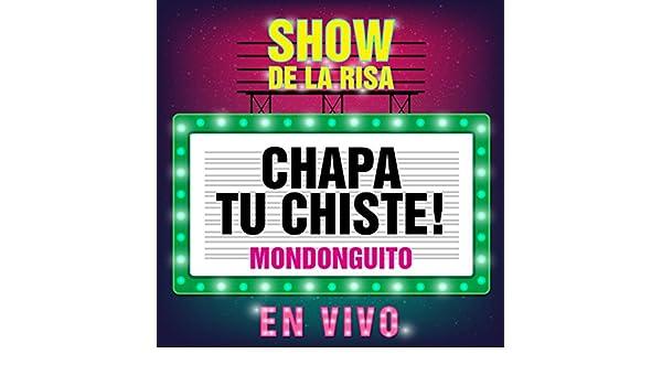 Chapa Tu Chiste: Mondonguito (Show de la Risa en Vivo ...