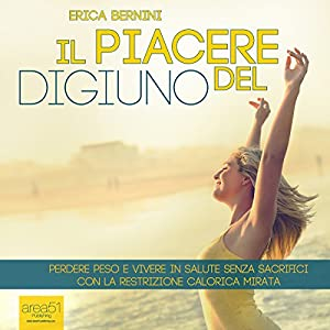 Il piacere del digiuno [The Pleasure of the Fast] Audiobook