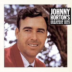 Johnny Horton: Greatest Hits
