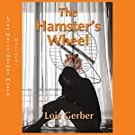 The Hamster's Wheel: A Story of Addiction and Recovery | Lois Gerber