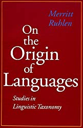 On the Origin of Languages: Studies in Linguistic Taxonomy