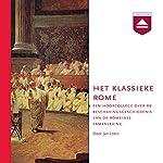 Het klassieke Rome: Een hoorcollege over de beschavingsgeschiedenis van de Romeinse samenleving | Jan Lokin
