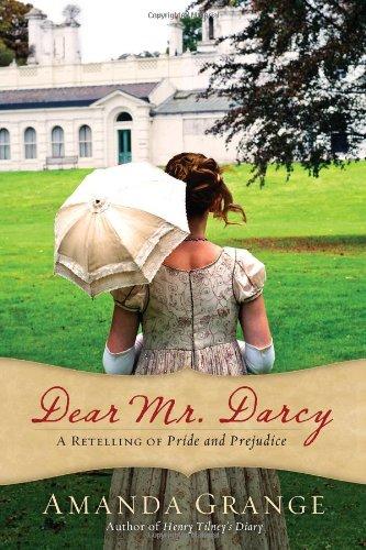 Dear Mr. Darcy: A Retelling of Pride and Prejudice: Amanda Grange ...
