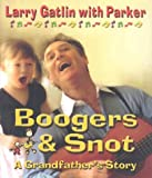 img - for Boogers and Snot: A Grandfather's Story with CD (Audio) book / textbook / text book