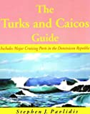 The Turks and Caicos Guide: A Cruising Guide to the Turks and Caicos Islands