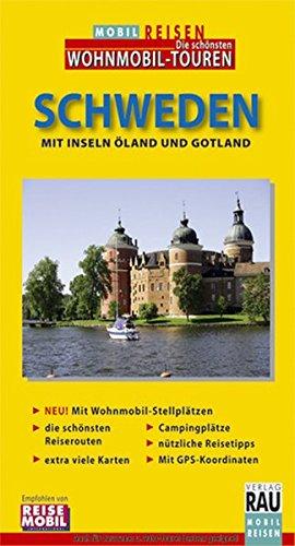 MOBIL REISEN Reiseführer Schweden: Mit Inseln Öland und Gotland. Die Grand Tour für individuelles Wohnmobil-Cruising, Caravaning und Auto-Touring