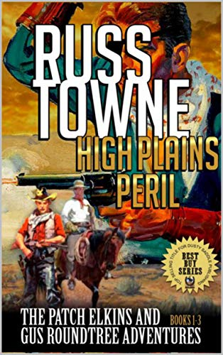 Amazon com: High Plains Peril: The Patch Elkins And Gus Roundtree