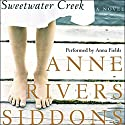Sweetwater Creek: A Novel Audiobook by Anne Rivers Siddons Narrated by Anna Fields