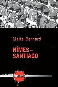 Nîmes - Santiago par Maïté Bernard