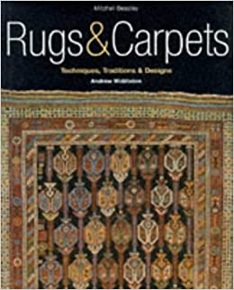 Book Rugs And Carpets: Techniques, Traditions & Designs