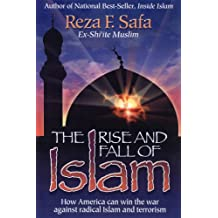 The Rise and Fall of Islam: How America can Win the War Against Radical Islam and Terrorism