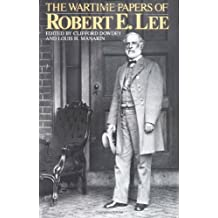 The Wartime Papers Of Robert E. Lee