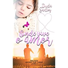 Onde Vive o Amor (Amores Que Curam Livro 1)