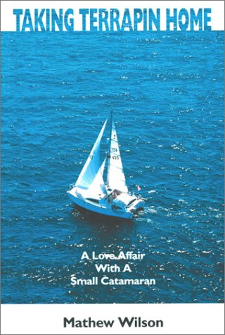 Taking Terrapin Home: A Love Affair With a Small Catamaran pdf epub