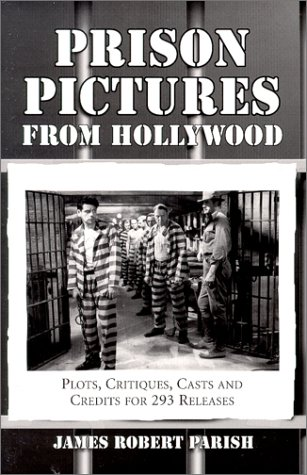 prison-pictures-from-hollywood-plots-critiques-casts-and-credits-for-293-theatrical-and-made-for-tel