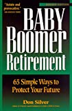 Baby Boomer Retirement, Donald M. Silver, 0944708498