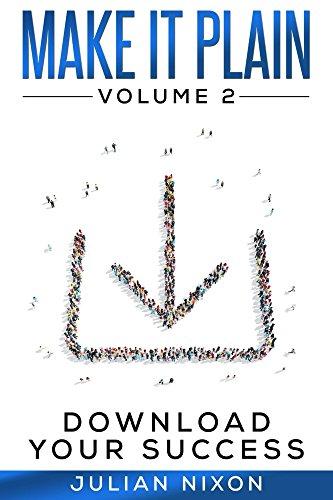 Make It Plain: Volume 2: Download Your Success (Make It Plain Series)