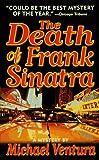 The Death of Frank Sinatra, Michael Ventura, 0312964749
