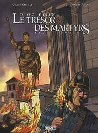 Dioclétien, le trésor des martyrs par Gilles Chaillet