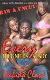 Every Thug Needs a Lady, Wahida Clark 1, 0974805114