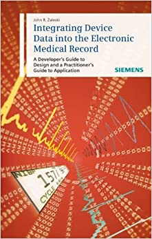 Book Integrating Device Data into the Electronic Medical Record by John Zaleski (2009-02-09)