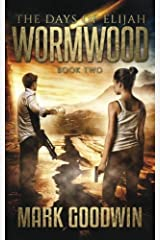 Wormwood: A Novel of the Great Tribulation in America (The Days of Elijah) (Volume 2) Paperback