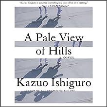 A Pale View of Hills   Livre audio Auteur(s) : Kazuo Ishiguro Narrateur(s) : Roe Kendall