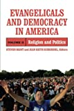 img - for Evangelicals and Democracy in America, Volume 2: Religion and Politics book / textbook / text book