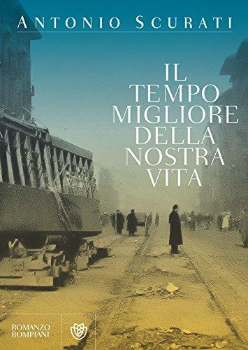 Il tempo migliore della nostra vita (Romanzi Bompiani) (Italian Edition)