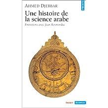 Une histoire de la science arabe: Entretiens avec Jean Rosmorduc