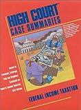 High Court Case Summaries on Federal Income Taxation, Blatt, Dana L., 0314149120