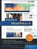 Einstieg in WordPress 4: Mit Peter Müller erstellen Sie Ihre eigene Website inkl. WordPress...