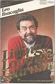 Inspiring Quotes from Leo Buscaglia