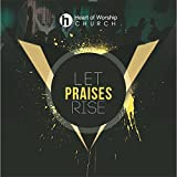 Let Praises Rise From The Inside lyrics by Oru Worship song with