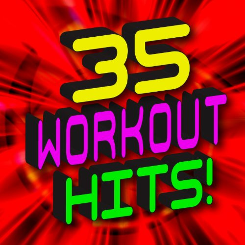 35 Workout Hits! Pop Hits Workout Mixes (Workout Music Perfect for the Gym, Jogging, Running, Cycling, Cardio, And General Fitness) [Clean]