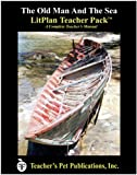 The Old Man And The Sea LitPlan - A Novel Unit Teacher Guide With Daily Lesson Plans (Paperback)