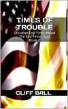 Times of Trouble: Christian End Times Novel (The End Times Saga Book 2)