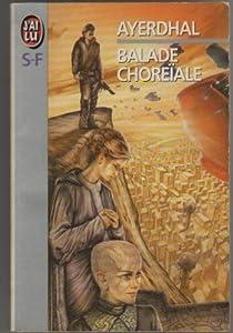 Balade choreïale par Ayerdhal